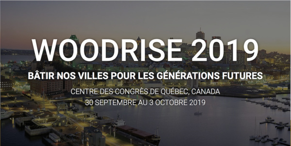 Congrès international Woodrise 2019 - Québec