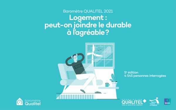 Découvrez le baromètre QUALITEL 2021 « Logement : peut-on joindre le durable à l'agréable ? »